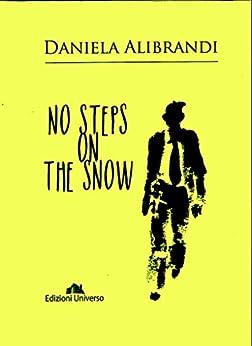 NO STEPS ON THE SNOW by [Alibrandi, Daniela]