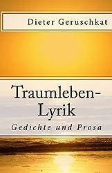 Traumleben-Lyrik: Gedichte und Prosa (Wahre Poesie)