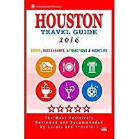 Houston Travel Guide 2016: Shop Restaurants Attractions & Nightlife in Houston【洋書】 [並行輸入品]