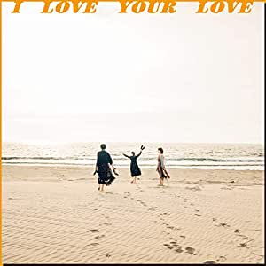 I LOVE YOUR LOVE <初回生産限定盤>(7inch) [Analog]