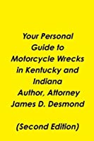 Your Personal Guide to Motorcycle Wrecks in Kentucky and Indiana [並行輸入品]