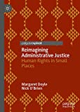 Reimagining Administrative Justice: Human Rights in Small Places (English Edition) 画像
