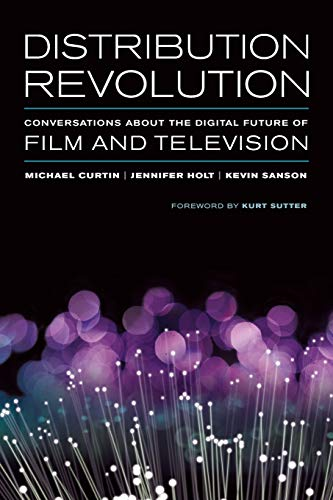 Distribution Revolution: Conversations About the Digital Future of Film and Televisionの詳細を見る