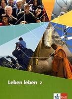 Leben leben. Lehrwerk fuer Ethik, LER, Werte und Normen. Neuausgabe. Schuelerbuch 7.-10. Schuljahr. Ausgabe fuer Nordrhein-Westfalen