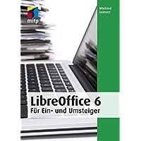 LibreOffice 6: fuer Ein- und Umsteiger