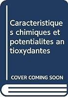 Caractéristiques chimiques et potentialités antioxydantes
