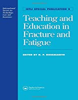 Teaching and Education in Fracture and Fatigue