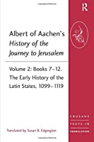 Albert of Aachen's History of the Journey to Jerusalem (Crusade Texts in Translation)