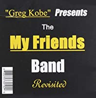 The My Friends Band Revisited
