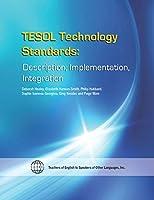 Tesol Technology Standards: Description, Implementation, Integration