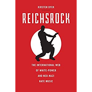Reichsrock: The International Web of White-Power and Neo-Nazi Hate Music