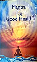 MANTRA FOR GOOD HEALTH