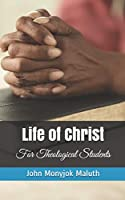 Life of Christ: For Theological Students (Life Coaching)