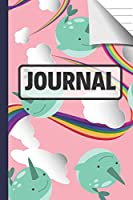 Journal: Cute Rainbows and Narwhal Notebook and Journal for Girls