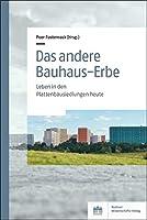 Das andere Bauhaus-Erbe: Leben in den Plattenbausiedlungen heute