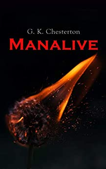Manalive: Mystery Novel by [Chesterton, G. K.]