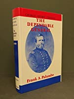 George Henry Thomas the Dependable General: The Dependable General : Supreme in Tactics of Strategy and Command