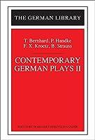 Contemporary German Plays II: T. Bernhard, P. Handke, F.x. Kroetz, B. Strauss (German Library)