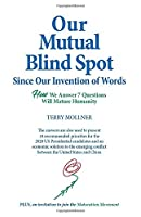 Our Mutual Blind Spot Since Our Invention of Words: HOW We Answer 7 Questions Will Mature Humanity