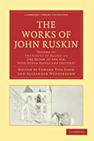 The Works of John Ruskin Volume 19: 'The Cestus of Aglaia' and 'The Queen of the Air' with Other Paper and Lectures (Cambridge Library Collection - Works of  John Ruskin)