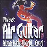 Best Air Guitar Album in the World Ever