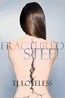Fractured Steel (Imperfect Metal Series Book 1) by [Loveless, T.J.]