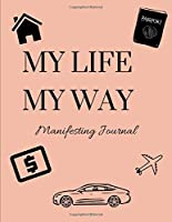 My Life My Way Manifestation Journal