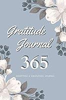 Gratitude Journal 365: Starting a Gratitude Journal