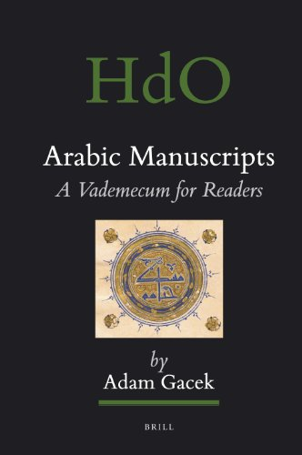 Download Arabic Manuscripts: A Vademecum for Readers (Handbook of Oriental Studies, Section 1, the Near and Middle East Ancient Near East) 9004170367