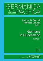 Germans in Queensland: 150 Years (Germanica Pacifica)