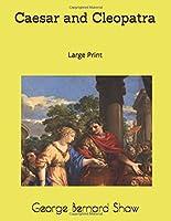 Caesar and Cleopatra: Large Print