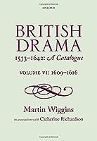 British Drama 1533-1642: A Catalogue: 1609-1616