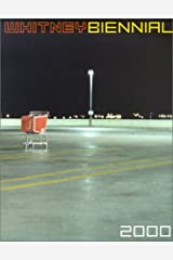 Whitney Biennial: 2000 Exhibition ペーパーバック