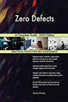 Zero Defects A Complete Guide - 2020 Edition