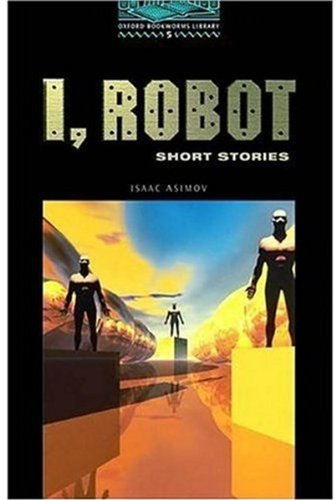 I, Robot: 1800 Headwords: Short Stories (Oxford Bookworms ELT)の詳細を見る