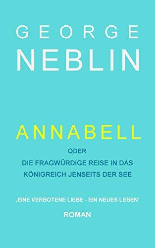 Annabell oder Die fragwürdige Reise in das Königreich jenseits der See (German Edition)