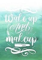 Wake Up and Makeup: Makeup Chart Notebook
