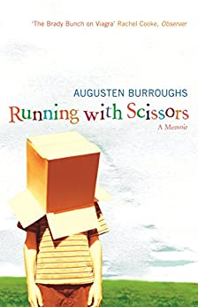 Running With Scissors: Now a Major Motion Picture by [Burroughs, Augusten]