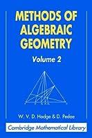 Methods of Algebraic Geometry v2 (Cambridge Mathematical Library)