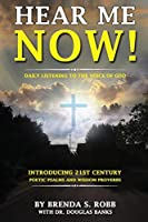 HEAR ME NOW!: DAILY LISTENING TO THE VOICE OF GOD