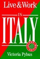Live & Work in Italy (Live & Work Abroad Guides)