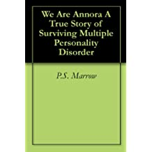We Are Annora A True Story of Surviving Multiple Personality Disorder