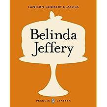 Lantern Cookery Classics: Belinda Jeffery^Lantern Cookery Classics: Belinda Jeffery