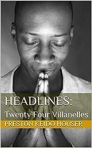 Headlines: Twenty Four Villanelles (English Edition)