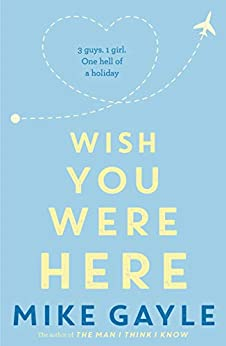 Wish You Were Here by [Gayle, Mike]