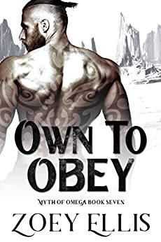 Own To Obey (Myth of Omega Book 7) by [Ellis, Zoey]