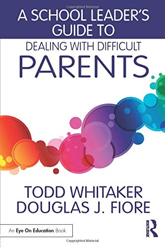 Download A School Leader's Guide to Dealing with Difficult Parents 1138963453