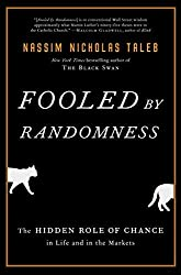 Fooled by Randomness: The Hidden Role of Chance in Life and in the Markets by Taleb Nassim Nicholas 2 Updated Edition (10/14/2008)