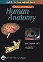 Acland's DVD Atlas of Human Anatomy, DVD 5: The Head and Neck, Part 2