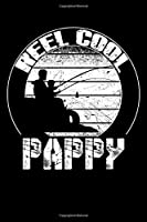 """Reel Cool PAPPY: Blank Lined Fishing Notebook - 6""""x9"""" , 120 Page Lined Paperback journal"""
